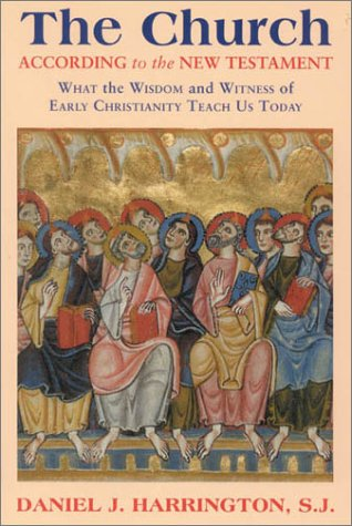 Church According to the New Testament What the Wisdom and Witness of Early Christianity Teach Us Today  2001 edition cover