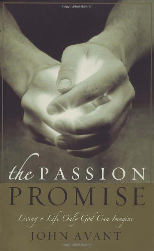 Passion Promise Living a Life Only God Can Imagine  2004 9781590523117 Front Cover