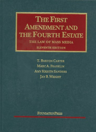 First Amendment and the Fourth Estate The Law of Mass Media 11th 2011 (Revised) edition cover