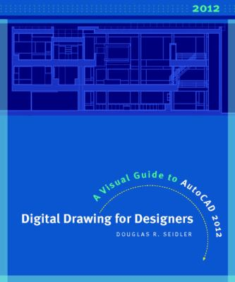 Digital Drawing for Designers A Visual Guide to AutoCAD 2012 3rd 2012 edition cover