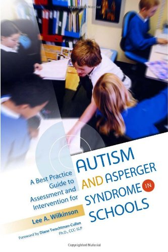 Best Practice Guide to Assessment and Intervention for Autism and Asperger Syndrome in Schools   2010 edition cover