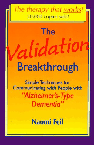 "Validation Breakthrough Simple Techniques for Communicating with People with ""Alzheimer's-Type Dementia""  1993 edition cover"
