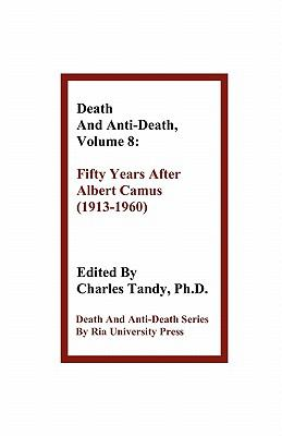 Death and Anti-Death Fifty Years after Albert Camus (1913-1960) N/A 9781934297117 Front Cover