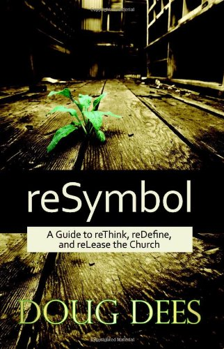 ReSymbol Guide to Rethink, Redefine, and Release the Church N/A 9781935245117 Front Cover