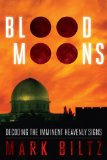 Blood Moons Decoding the Imminent Heavenly Signs  2014 9781936488117 Front Cover