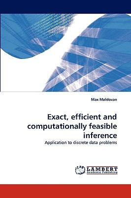 Exact, Efficient and Computationally Feasible Inference N/A 9783838319117 Front Cover
