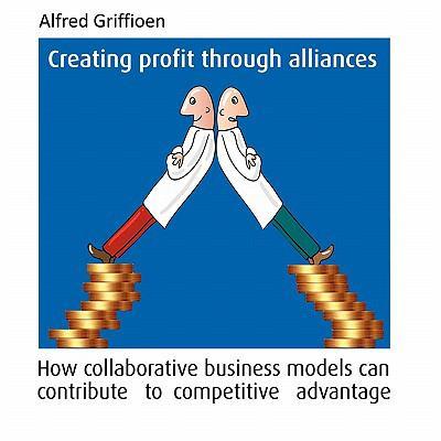 Creating Profit Through Alliances  0 edition cover