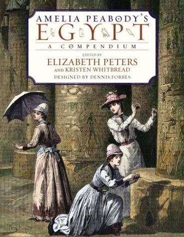 Amelia Peabody's Egypt A Compendium  2003 9780060538118 Front Cover