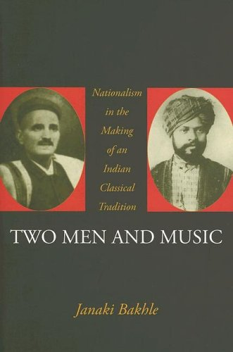 Two Men and Music Nationalism in the Making of an Indian Classical Tradition  2005 9780195166118 Front Cover