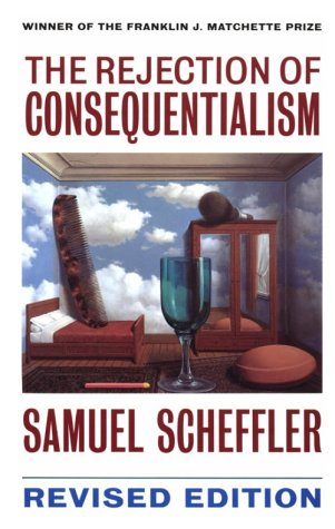 Rejection of Consequentialism A Philosophical Investigation of the Considerations Underlying Rival Moral Conceptions 2nd 1994 (Revised) edition cover