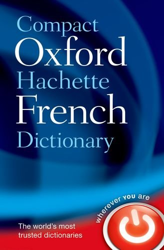 Compact Oxford-Hachette French Dictionary   2013 edition cover