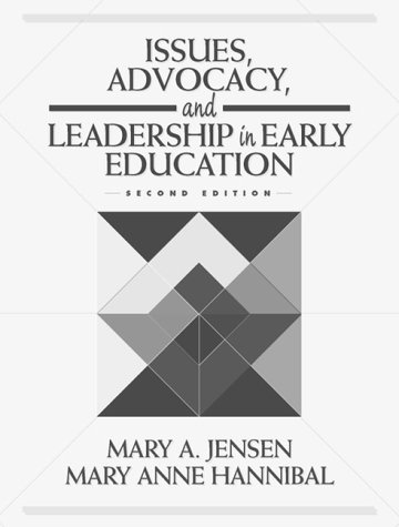Issues, Advocacy, and Leadership in Early Education  2nd 2000 (Revised) edition cover