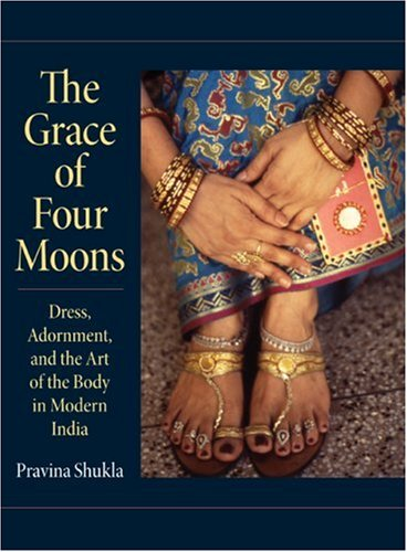 Grace of Four Moons Dress, Adornment, and the Art of the Body in Modern India  2008 edition cover