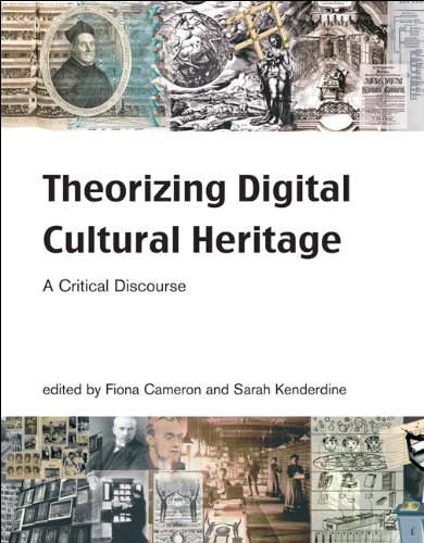Theorizing Digital Cultural Heritage A Critical Discourse  2007 9780262514118 Front Cover