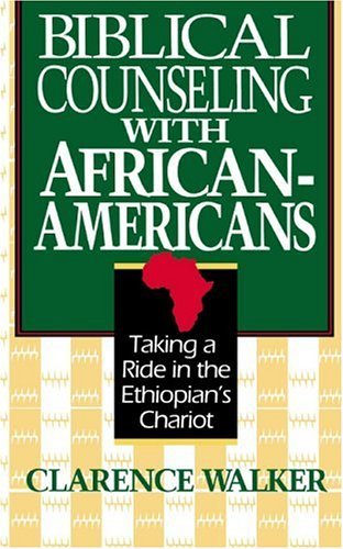 Biblical Counseling with African-Americans Taking a Ride in the Ethiopian's Chariot  1992 edition cover