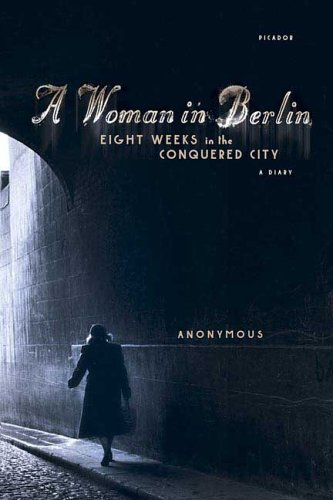 Woman in Berlin Eight Weeks in the Conquered City - A Diary N/A edition cover
