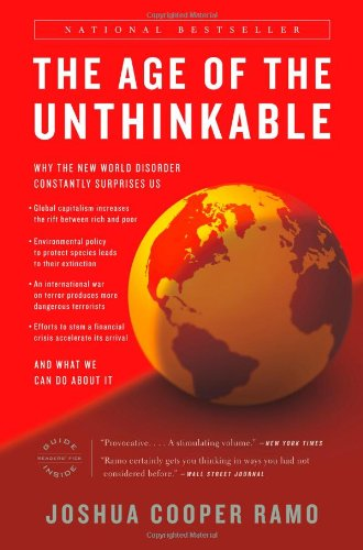 Age of the Unthinkable Why the New World Disorder Constantly Surprises Us and What We Can Do about It  2010 9780316118118 Front Cover