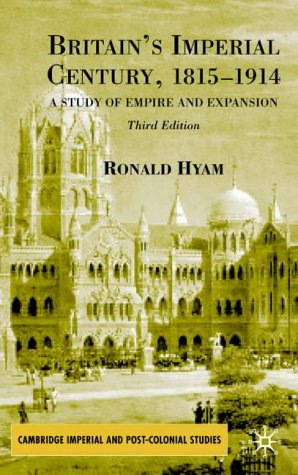 Britain's Imperial Century, 1815-1914 A Study of Empire and Expansion 3rd 2002 (Revised) 9780333993118 Front Cover