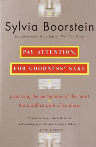 Pay Attention, for Goodness' Sake The Buddhist Path of Kindness  2004 edition cover