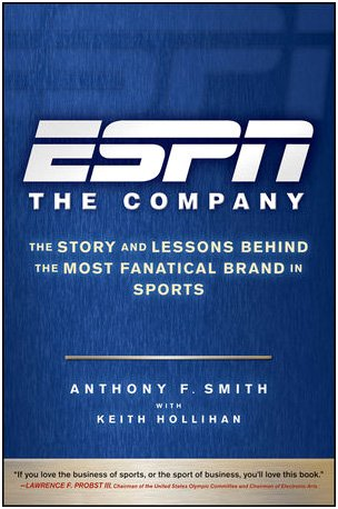 ESPN - The Company The Story and Lessons Behind the Most Fanatical Brand in Sports  2009 edition cover