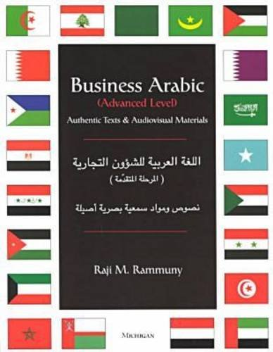 Business Arabic, Advanced Level Authentic Texts and Audiovisual Materials  2000 9780472085118 Front Cover