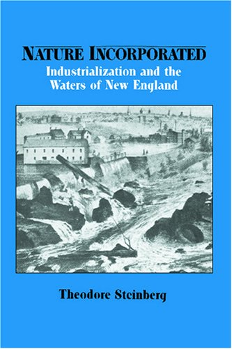 Nature Incorporated Industrialization and the Waters of New England  2004 9780521527118 Front Cover