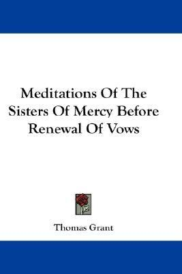 Meditations of the Sisters of Mercy Before Renewal of Vows N/A 9780548245118 Front Cover