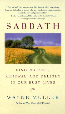 Sabbath Finding Rest, Renewal, and Delight in Our Busy Lives N/A 9780553380118 Front Cover