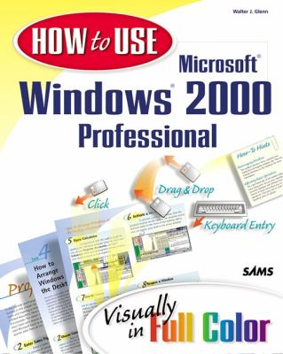 How to Use Microsoft Windows 2000 Professional  2nd 2000 9780672317118 Front Cover