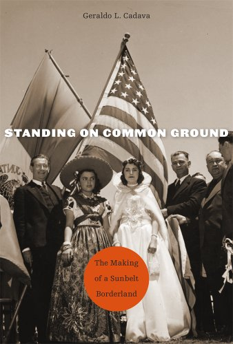 Standing on Common Ground The Making of a Sunbelt Borderland  2013 edition cover