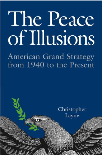 Peace of Illusions American Grand Strategy from 1940 to the Present  2007 edition cover