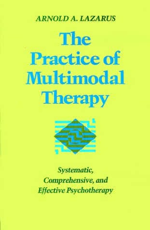 Practice of Multimodal Therapy Systematic, Comprehensive, and Effective Psychotherapy  1989 (Reprint) edition cover