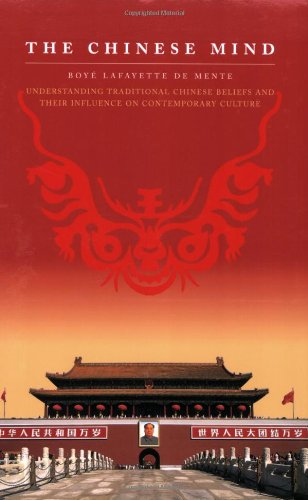 Chinese Mind Understanding Traditional Chinese Beliefs and Their Influence on Contemporary Culture  2009 edition cover