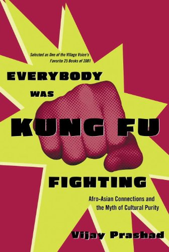 Everybody Was Kung Fu Fighting Afro-Asian Connections and the Myth of Cultural Purity  2002 (Reprint) edition cover