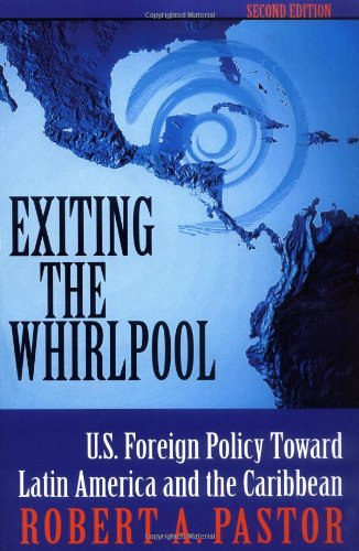 Exiting the Whirlpool U. S. Foreign Policy Toward Latin America and the Caribbean 2nd 2001 (Revised) edition cover