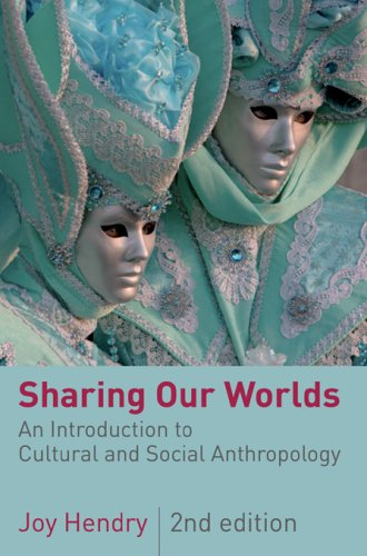 Sharing Our Worlds An Introduction to Cultural and Social Anthropology 2nd 2008 edition cover