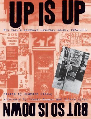 Up Is up, but So Is Down New York's Downtown Literary Scene, 1974-1992  2006 edition cover