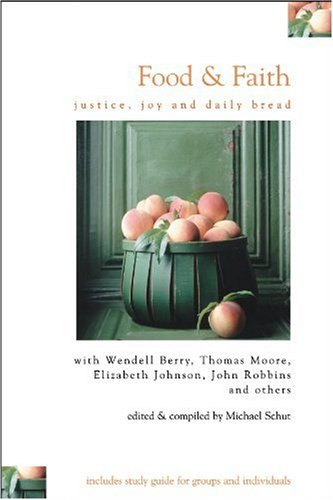 Food and Faith Justice, Joy, and Daily Bread N/A edition cover