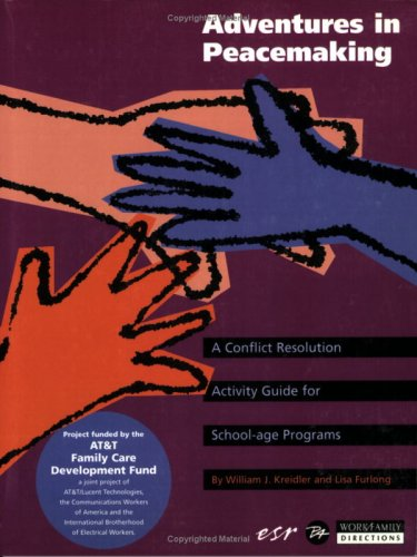Adventures in Peacemaking A Conflict Resolution Activity Guide for School-Age Programs  1996 edition cover
