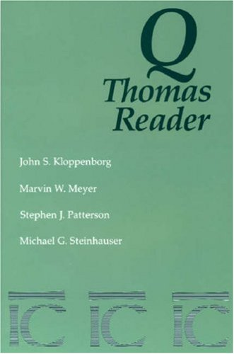 Q-Thomas Reader The Gospels Before the Gospels N/A edition cover