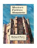 Mexico's Fortress Monasteries N/A 9780962081118 Front Cover