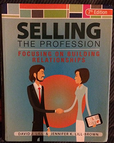 Selling the Profession Focusing on Building Relationships 7th 2016 9780965220118 Front Cover
