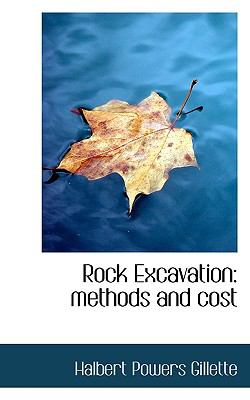 Rock Excavation : Methods and Cost N/A 9781113927118 Front Cover
