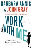 Work with Me The 8 Blind Spots Between Men and Women in Business  2014 edition cover