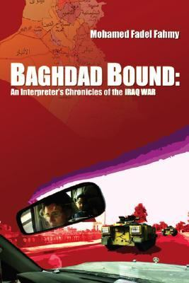 Baghdad Bound An Interpreter's Chronicles of the Iraq War  2004 edition cover