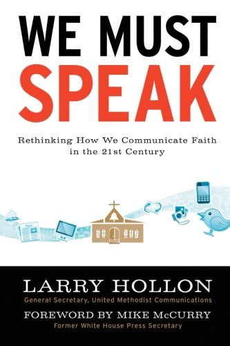 We Must Speak: Rethinking How We Communicate About Faith in the 21st Century  2012 edition cover