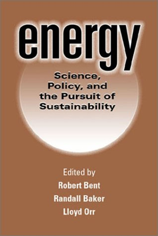 Energy Science, Policy, and the Pursuit of Sustainability 2nd 2002 edition cover