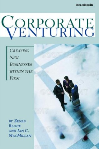 Corporate Venturing Creating New Businesses Within the Firm  2003 (Reprint) edition cover