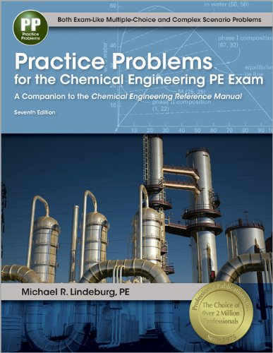 Practice Problems for the Chemical Engineering PE Exam A Companion to the Chemical Engineering Reference Manual 7th edition cover