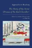 Approaches to Teaching the Story of the Stone (Dreamer of the Red Chamber):   2013 edition cover